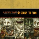 Rockin Here Tonight: Songs For Slim Lyrics Slim Dunlap