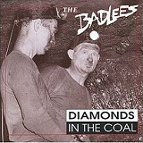 Diamonds in the Coal Lyrics The Badlees