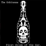 First Drink of the Day Lyrics The Orbitsuns