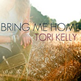 Bring Me Home (Single) Lyrics Tori Kelly