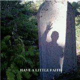 Have a Little Faith Lyrics Al Soucy