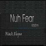 Nuh Fear Riddim Lyrics Black Rhyno