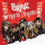 bratz rock angelz Lyrics bratz rock angelz