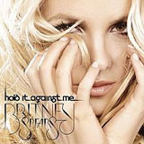 Hold It Against Me (Single) Lyrics Britney Spears