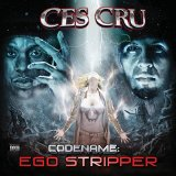 Codename Ego Stripper Lyrics Ces Cru