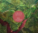 The Cradle Lyrics Colour Revolt