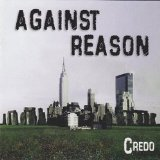 Against Reason Lyrics Credo