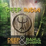 Deep India Lyrics Deep Forest and Rahul Sharma