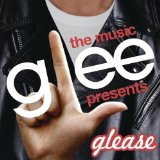 Glee: The Music Presents Glease Lyrics Glee Cast