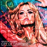 City Of Darkness (Single) Lyrics Havana Brown