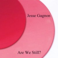 Are We Still? Lyrics Jesse Gagnon