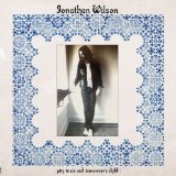 Pity Trials and Tomorrow's Child (Single) Lyrics Jonathan Wilson