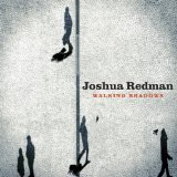 Walking Shadows Lyrics Joshua Redman