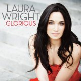 Glorious Lyrics Laura Wright