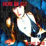 Machine Gun Kelly Lyrics