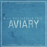 Aviary Lyrics Nick Mazzarella Trio