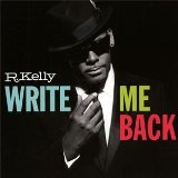 Write Me Back Lyrics R. Kelly