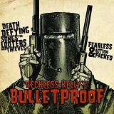 Bulletproof Lyrics Reckless Kelly