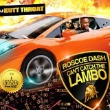 Can't Catch The Lambo (Mixtape) Lyrics Roscoe Dash