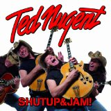 Shutup&Jam! Lyrics Ted Nugent