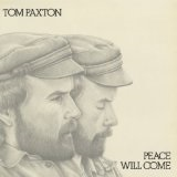 Peace Will Come Lyrics Tom Paxton