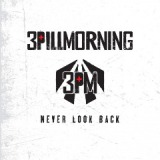 Never Look Back Lyrics 3 Pill Morning