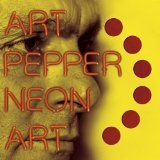 Neon Art, Vol. 1 Lyrics Art Pepper