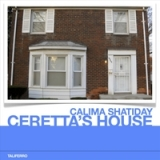 Ceretta's House Lyrics Calima Shatiday