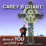 More of You and Less of Me Lyrics Carey B Grant