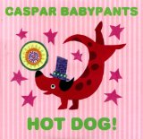 Hot Dog! Lyrics Caspar Babypants