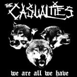 We Are All We Have Lyrics The Casualties