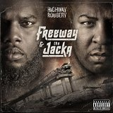 Highway Robbery Lyrics Freeway & The Jacka