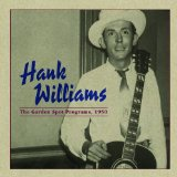 The Garden Spot Program, 1950 Lyrics Hank Williams