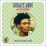 Ain't No Sunshine The Best Of Horace Andy Lyrics Horace Andy