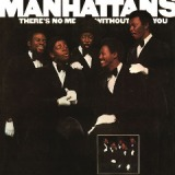 There's No Me Without You Lyrics The Manhattans