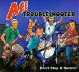 Don't Stop A Rockin' Lyrics Ace Troubleshooter