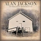 Precious Memories Lyrics Alan Jackson