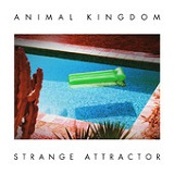 Strange Attractor (Single) Lyrics Animal Kingdom
