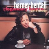 Ain't Life Strange Lyrics Barney Bentall & The Legendary Hearts