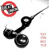 Disconnected Lyrics Beat Union