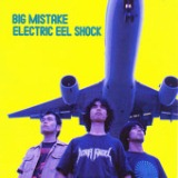 Big Mistake Lyrics Electric Eel Shock
