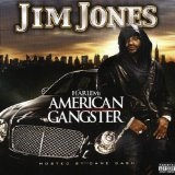 Harlem's American Gangster Lyrics Jim Jones