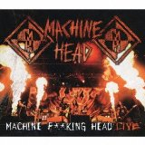 Machine Fucking Head (Live) Lyrics Machine Head