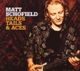 Heads, Tails & Aces Lyrics Matt Schofield