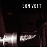 Trace Lyrics Son Volt