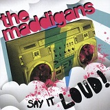 Say It Loud! Lyrics The Maddigans