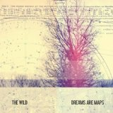 Dreams Are Maps Lyrics The Wild