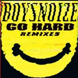 Go Hard Lyrics Boys Noize