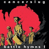 Battle Hymns I Lyrics Cancerslug