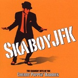 Skaboy JFK Lyrics Cherry Poppin' Daddies